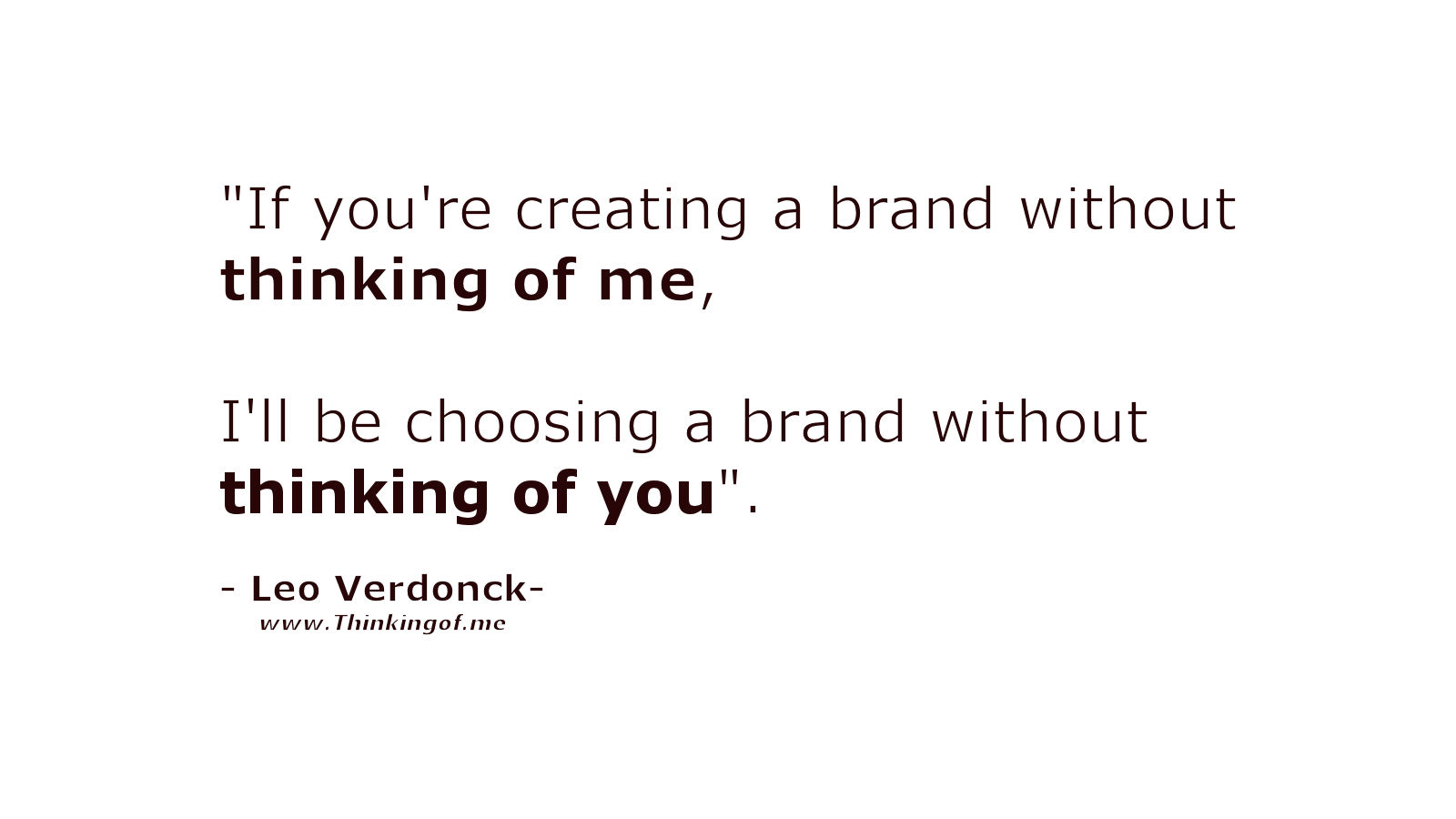 If_you_are_creating_a_brand_without_thinking_of_me_Leo_Verdonck